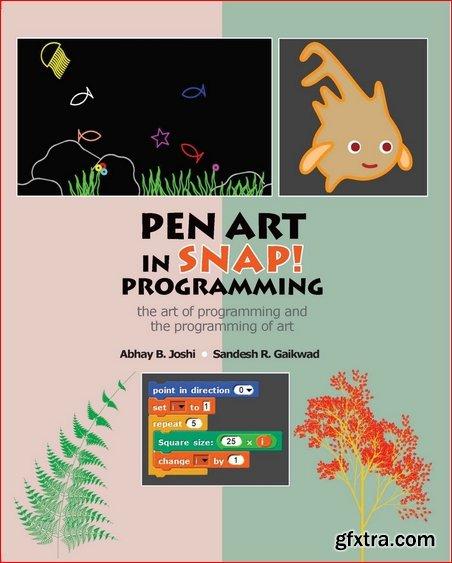Pen Art in Snap Programming: the art of programming and the programming of art