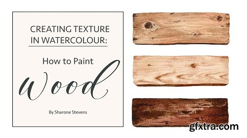 Creating Texture in Watercolour: How to Paint Wood