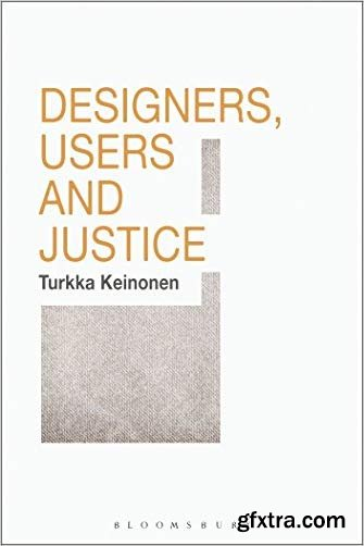 Designers, Users and Justice
