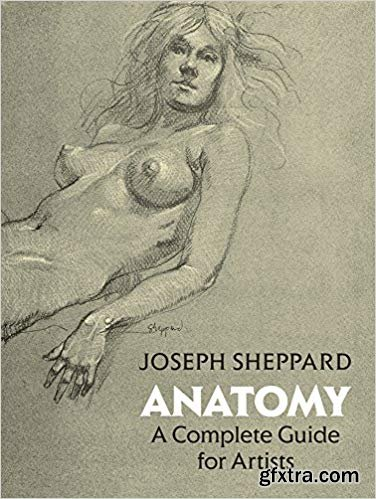 Anatomy: A Complete Guide for Artists, Revised Edition
