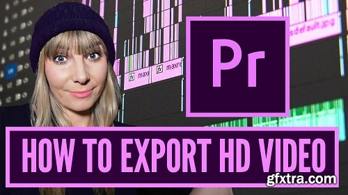 Premiere Pro: How to Export an HD Video in Premiere Pro for Youtube, Vimeo, Facebook & Client Videos