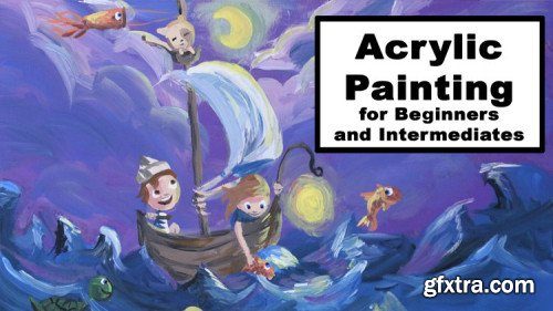 Acrylic Painting for Beginners and Intermediates