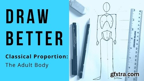 Draw Better: Classical Proportion - The Adult Body