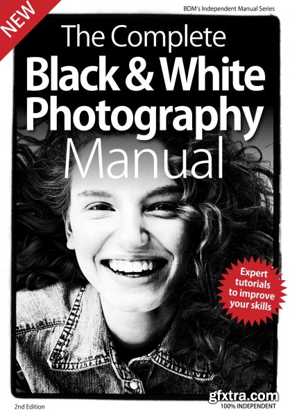 BDM\'s Series: Complete Black & White Photography Manual 2019
