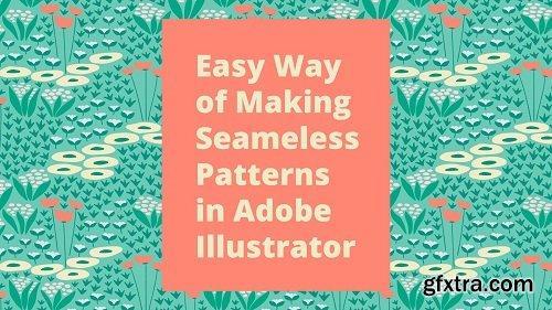 Easy Way of Making Seamless Patterns in Adobe Illustrator - Beginner-Friendly Guide
