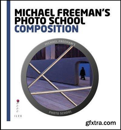 Michael Freeman\'s Photo School: Composition