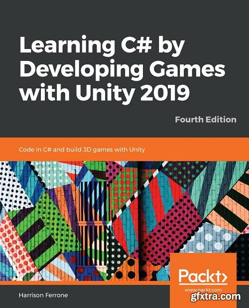 Learning C# by Developing Games with Unity 2019, 4th Edition