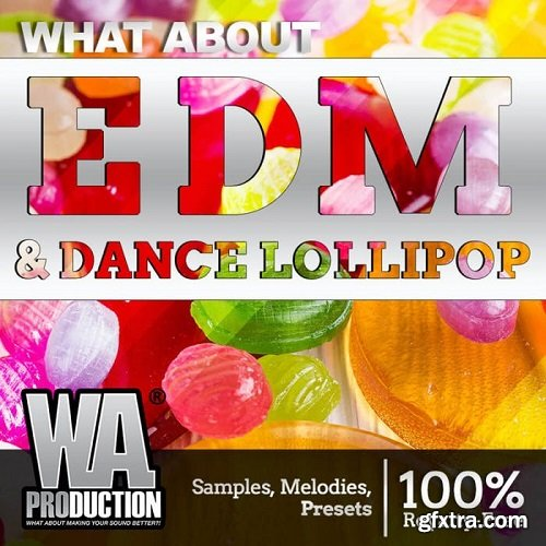 W.A.Production EDM and Dance Lollipop WAV MIDI FXP ALP-SYNTHiC4TE