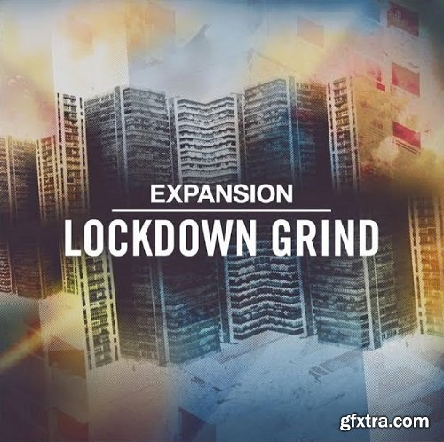 Native Instruments Lockdown Grind Expansion v1.0.0 DVDR-SYNTHiC4TE