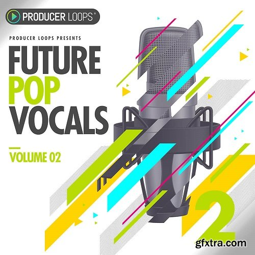 Producer Loops Future Pop Vocals Vol 2 WAV MIDI-DECiBEL