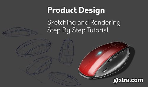 Product Design: Sketching and Rendering Tutorial