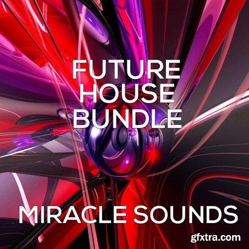 Miracle Sounds Presents Future House Bundle WAV MIDI-NU DiSCO