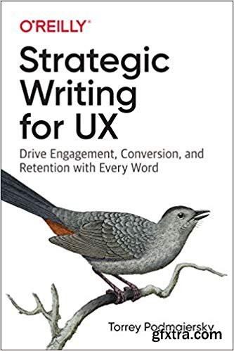 Strategic Writing for UX: Drive Engagement, Conversion, and Retention with Every Word (Early Release)