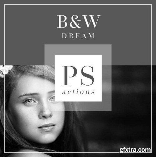 B&W Dream Photoshop Actions