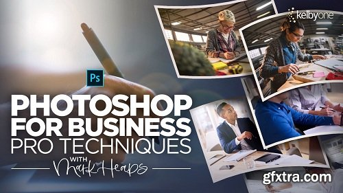 KelbyOne - Photoshop for Business: Pro Techniques for Working Faster, Smarter, and Maximizing your Output