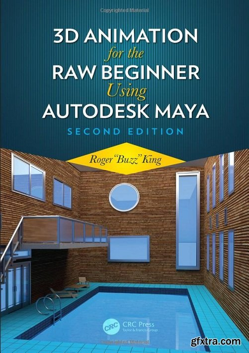 3D Animation for the Raw Beginner Using Autodesk Maya, Second Edition