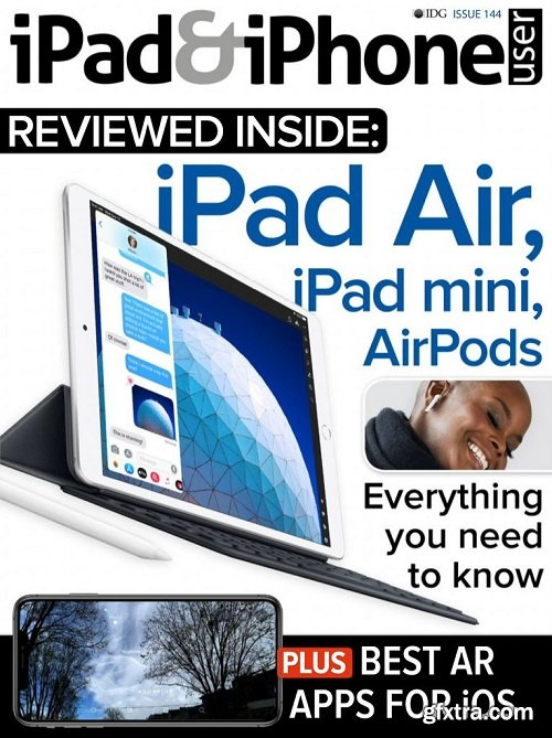 iPad & iPhone User - Issue 144 2019