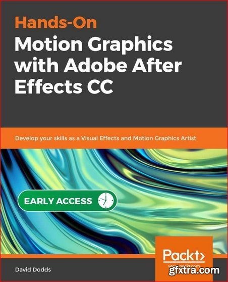 Hands-On Motion Graphics with Adobe After Effects CC [Early Access]