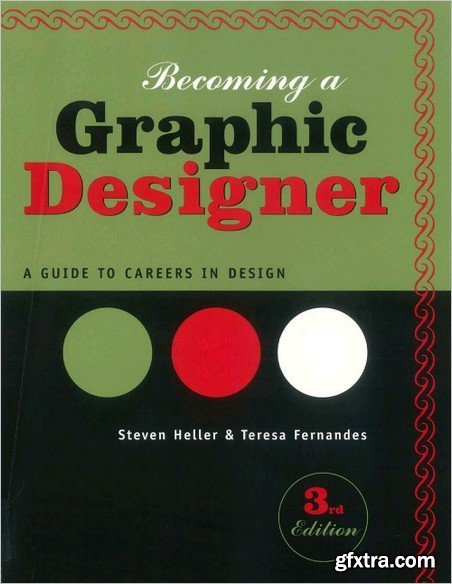 Becoming a Graphic Designer: A Guide to Careers in Design 3rd Edition