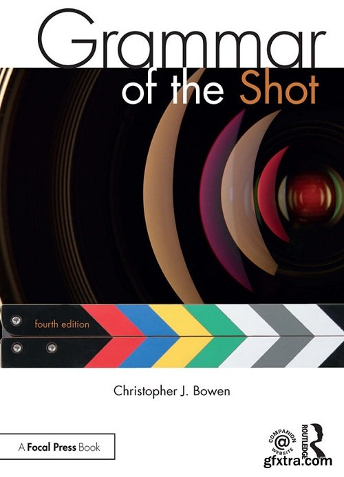 Grammar of the Shot, Fourth Edition