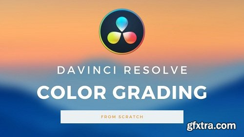 Davinci Resolve - Color Correction and Grading