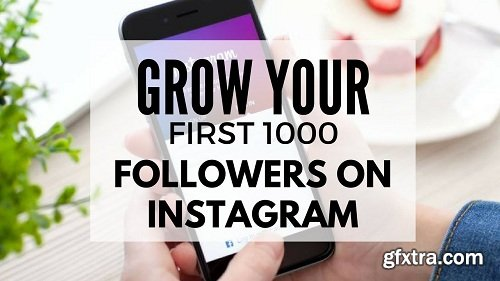 Grow Your First 1000 Followers on Instagram