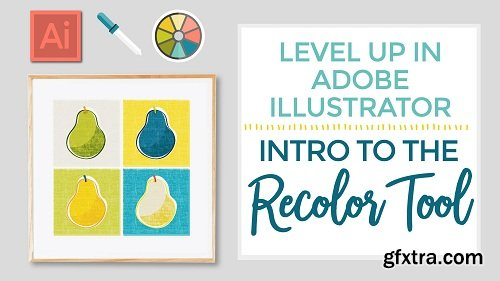 Level Up in Adobe Illustrator : Intro to the Recolor Tool
