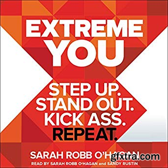 Extreme You: Step up. Stand out. Kick ass. Repeat. (Audiobook)