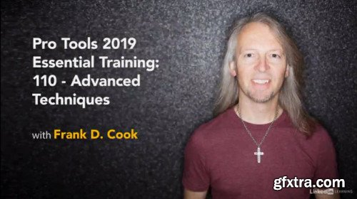 Pro Tools 2019 Essential Training: 110 - Advanced Techniques