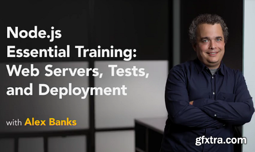 Lynda - Node.js Essential Training: Web Servers, Tests, and Deployment