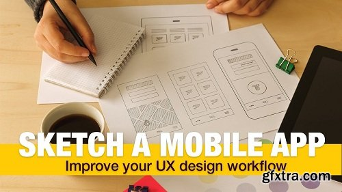 Improve Your UX Design Workflow: Sketch An Interface For Your Mobile Application