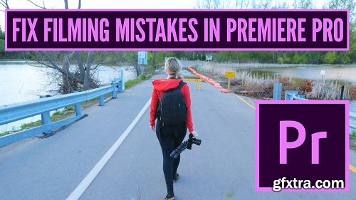 Fix Filming Mistakes in Premiere Pro: How to Fix the 7 Most Common Mistakes New Filmmakers Make