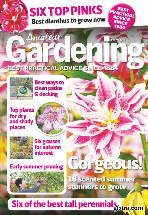 Amateur Gardening - 8 June 2019