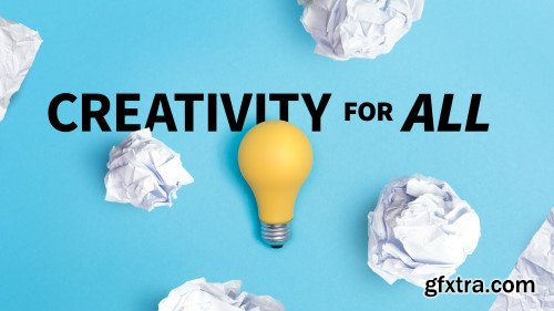 Creativity for All (Updated 6/6/2019)