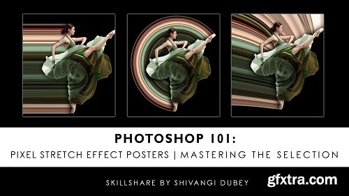 Photoshop 101 : Pixel Stretch Effect Poster | Mastering The Selection
