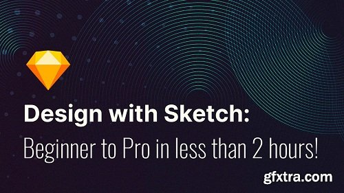Designing with Sketch: Beginner to Pro in less than 2 hours!