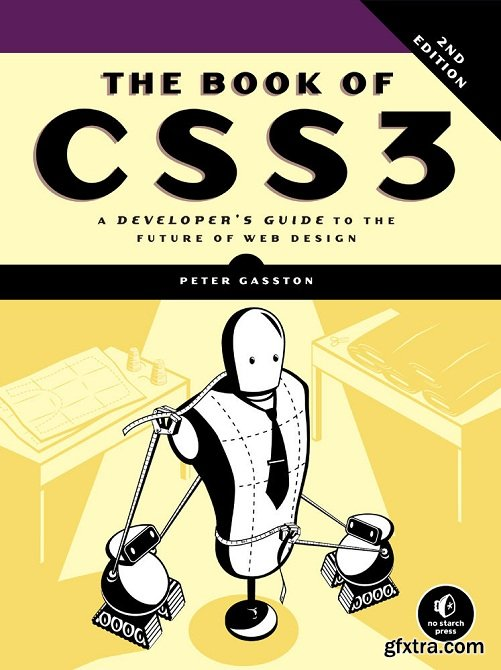 The Book of CSS3, 2nd Edition: A Developer\'s Guide to the Future of Web Design 2nd Edition