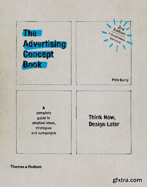 The Advertising Concept Book: Think Now, Design Later, 3rd Edition
