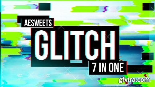 AEsweets - Glitch 7in1 1.0.3 for After Effects WIN