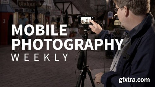 Mobile Photography Weekly (Updated 6/4/2019)