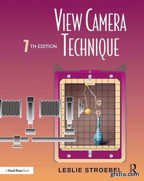 View Camera Technique 7th Edition