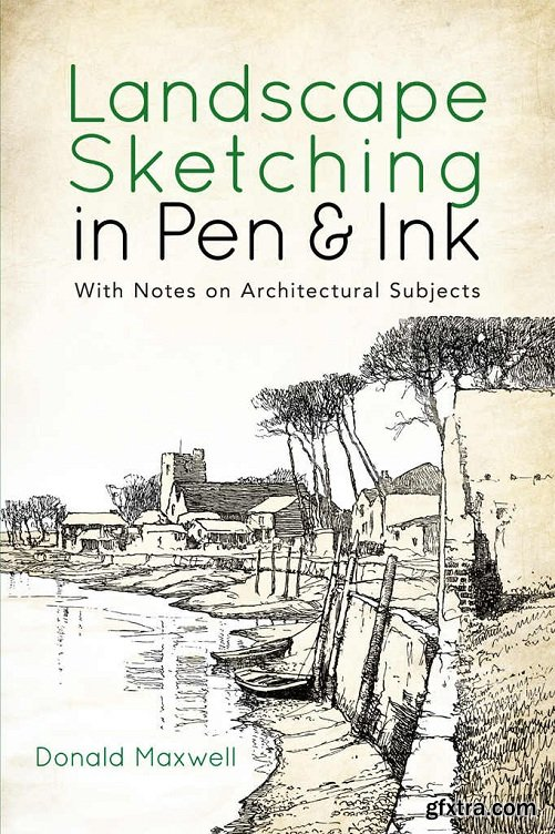 Landscape Sketching in Pen and Ink: With Notes on Architectural Subjects