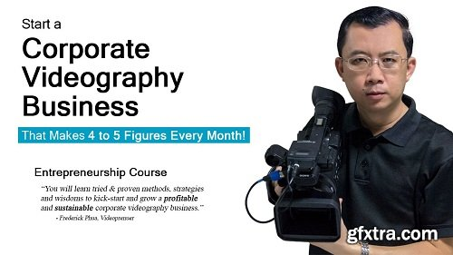 Start a Corporate Videography Business That Makes 4 to 5 Figures Every Month
