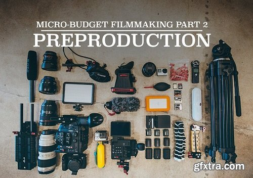 Micro-Budget Filmmaking: Pre-production