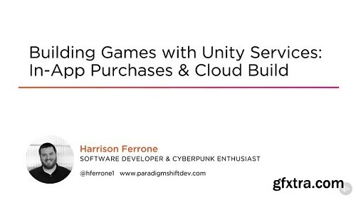 Pluralsight – Building Games with Unity Services In-app Purchases and Cloud Build