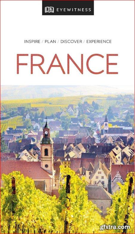 DK Eyewitness Travel Guide France, 2019 Edition