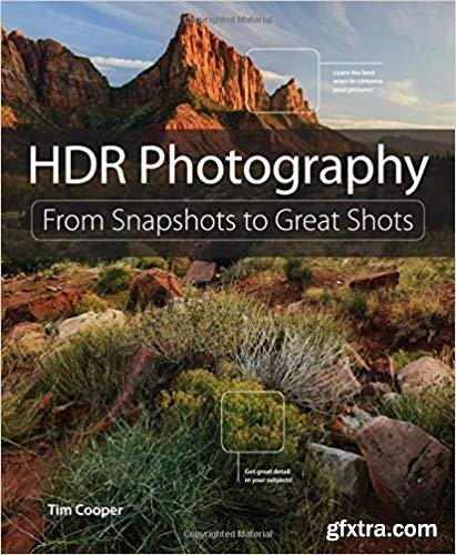 HDR Photography: From Snapshots to Great Shots, 1st Edition