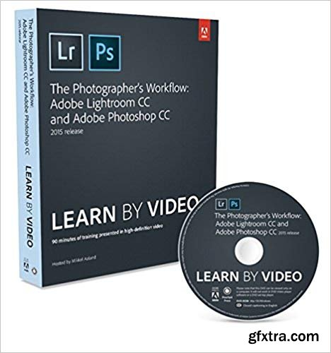 The Photographer\'s Workflow - Adobe Lightroom CC and Adobe Photoshop CC Learn by Video