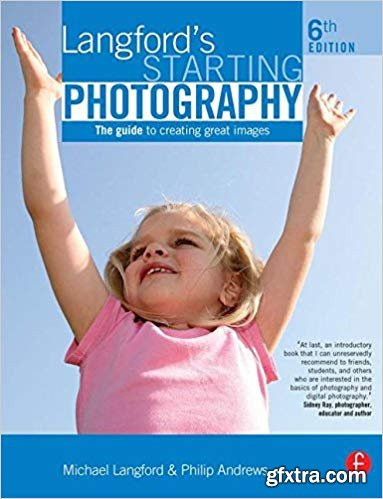 Langford\'s Starting Photography, Sixth Edition