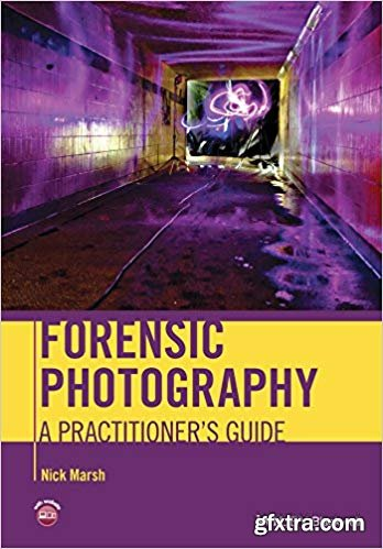 Forensic Photography: A Practitioner\'s Guide